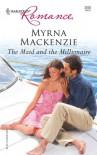 The Maid and the Millionaire (Harlequin Romance, #3938) - Myrna Mackenzie