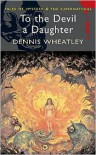 To the Devil a Daughter - Dennis Wheatley