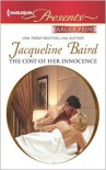The Cost of Her Innocence (Harlequin LP Presents Series #3134) - Jacqueline Baird