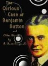 The Curious Case of Benjamin Button and Other Stories by F. Scott Fitzgerald - Francis Scott Fitzgerald