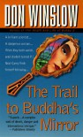 The Trail to Buddha's Mirror - Don Winslow