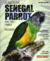 Complete Guide to Senegal Parrots - Pamela Hutchinson