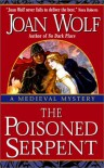 The Poisoned Serpent - Joan Wolf