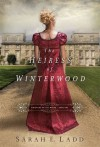 The Heiress of Winterwood (Whispers on the Moors, # 1) - Sarah E. Ladd