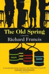 The Old Spring - Richard Francis