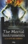 The Mortal Instruments, Tome 2 : La cité des cendres - Cassandra Clare