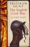 The English Civil War: At First Hand - Tristram Hunt