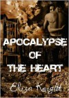 Apocalypse of the Heart - Eliza Knight