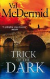Trick of the Dark. by Val McDermid - Val McDermid