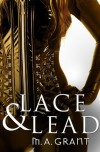 Lace & Lead - M.A. Grant