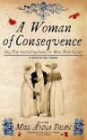 A Woman of Consequence (A Dido Kent Mystery, #3) - Anna Dean