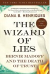 The Wizard of Lies: Bernie Madoff and the Death of Trust - Diana B. Henriques