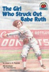 The Girl Who Struck Out Babe Ruth - Jean L. S. Patrick, Jeni Reeves