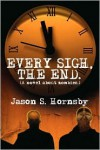 Every Sigh, The End - Jason S. Hornsby