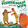 The Fisherman and His Wife - Rachel Isadora