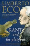 Kant and the Platypus Essays on Language and Cognition - Umberto Eco, Alastair McEwen