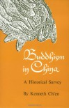 Buddhism in China: A Historical Survey - Kenneth K.S. Ch'en