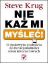Nie każ mi myśleć! O życiowym podejściu do funkcjonalności stron internetowych - Steve Krug