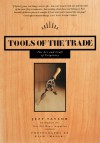Tools of the Trade: The Art and Craft of Carpentry - Jeff Taylor