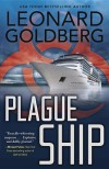 Plague Ship (A Ballineau/Ross Medical Thriller) - Leonard Goldberg