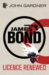 Licence Renewed (James Bond 007) - John Gardner, Raymond Benson