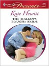 Italian's Bought Bride (Harlequin Presents Series #2800) - Kate Hewitt