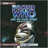 Doctor Who and the Giant Robot: An Unabridged Classic Doctor Who Novel - Terrance Dicks,  Narrated by Tom Baker