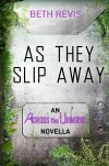 As They Slip Away - Beth Revis