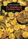 El tesoro de Cañada Seca - Julián Murguía