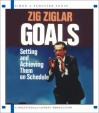 Goals: Setting And Achieving Them On Schedule - Zig Ziglar