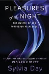Pleasures of the Night  - Sylvia Day