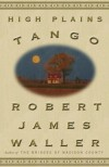 High Plains Tango - Robert James Waller