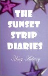 The Sunset Strip Diaries - Amy Asbury