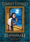 Hadassah: The Girl Who Became Queen Esther - Tommy Tenney