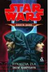 Darth Bane: Dynastia Zła - Drew Karpyshyn
