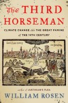 The Third Horseman: Climate Change and the Great Famine of the 14th Century - William Rosen