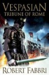 Tribune Of Rome  - Robert Fabbri