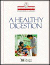 A Healthy Digestion (The American Medical Association Home Medical Library) - Charles B. Clayman
