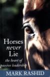 Horses Never Lie - Mark Rashid
