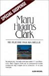 Ne Pleure Pas Ma Belle - Mary Higgins Clark