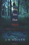The Line That Binds - J.M.  Miller