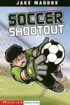 Soccer Shootout (Stone Arch Realistic Fiction) - Jake Maddox, Bob Temple