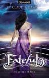 Fateful: In weite Ferne - Roman - Claudia Gray