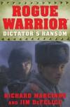 Dictator's Ransom - Richard Marcinko, Jim DeFelice