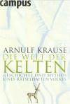 Die Welt der Kelten - Arnulf Krause