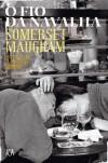 O Fio da Navalha - W. Somerset Maugham, Ana Maria Chaves