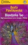 Blondynka Tao : rajd samochodami przez dżunglę w Malezji - Beata Pawlikowska