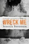 Wreck Me - Jessica Sorensen