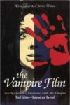 The Vampire Film: From Nosferatu to Bram Stoker's Dracula - Alain Silver, James Ursini