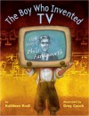 The Boy Who Invented TV: The Story of Philo Farnsworth - Kathleen Krull, Greg Couch